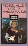 Spence at Marlby Manor (Detective Chief Superintendent Ben Spence #3)