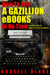 How To Sell A Gazillion eBooks In No Time