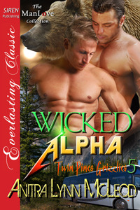 Wicked Alpha (Twin Pines Grizzlies #5)
