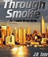 Through Smoke (Firefighter Heroes Trilogy, #1)