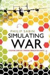 Simulating War:Studying Conflict through Simulation Games