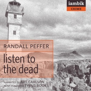 Listen to the Dead by Randall Peffer