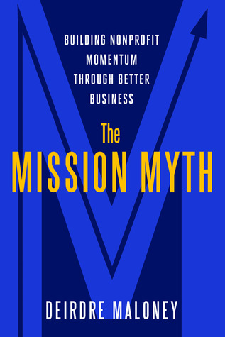 The Mission Myth: Building Nonprofit Momentum Through Better Business