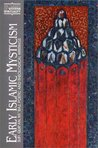 Early Islamic Mysticism: Sufi, Qur'an, Mi'raj, Poetic and Theological Writings (Classics of Western Spirituality)