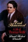 Look Homeward: A Life of Thomas Wolfe