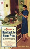From Hardtack to Homefries: An Uncommon History of American Cooks and Meals