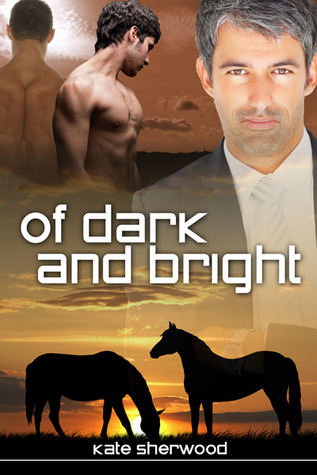 Of Dark and Bright by Kate Sherwood