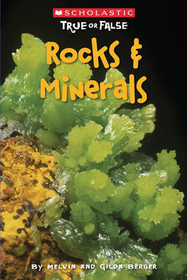 Rocks & Minerals by Melvin A. Berger