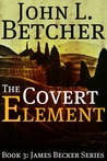 The Covert Element by John L. Betcher