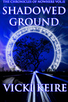 Shadowed Ground (The Chronicles of Nowhere #2)