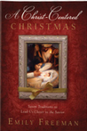 A Christ-Centered Christmas: Seven Traditions to Lead Us Closer to the Savior