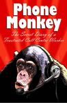 Phone Monkey : The Secret Diary of a Frustrated Call Worker