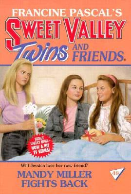 Mandy Miller Fights Back (Sweet Valley Twins, #48)