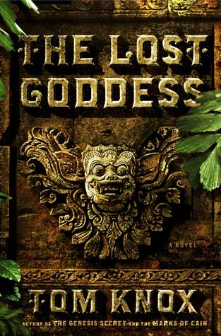 The Lost Goddess by Tom Knox
