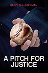 A Pitch for Justice by Harold Kasselman
