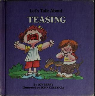 Let's Talk About Teasing by Joy Berry