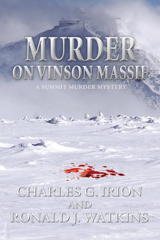 Murder on Vinson Massif by Charles G. Irion