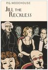 Jill the Reckless by P.G. Wodehouse
