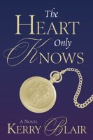 The Heart Only Knows by Kerry Blair