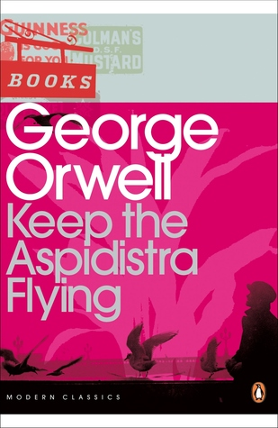 Keep the Aspidistra Flying by George Orwell