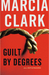 Guilt by Degrees by Marcia Clark