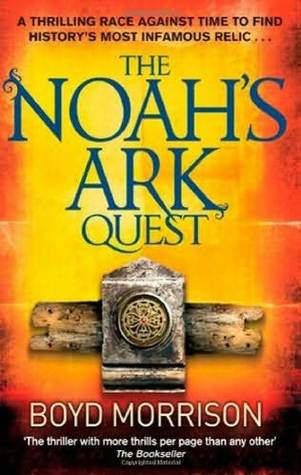 The Noah's Ark Quest by Boyd Morrison
