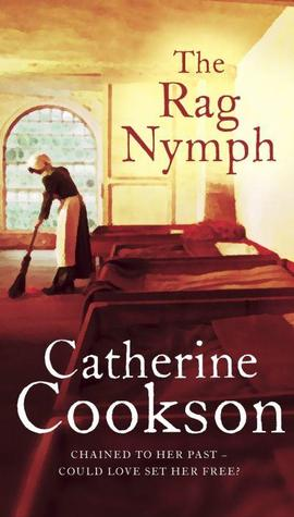 The Rag Nymph by Catherine Cookson