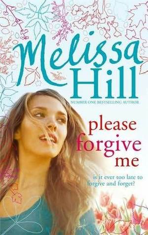 Please Forgive Me by Melissa Hill