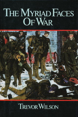 The Myriad Faces Of War: Britain And The Great War, 1914-1918
