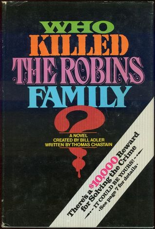 Killed the robins family and where and when and how and why did