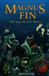 Magnus Fin and the Ocean Quest  (Magnus Fin, #1)