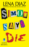 Simon Says Die (The Deadly Games Series, #2)