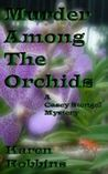 Murder Among The Orchids (Casey Stengel Mystery #1)