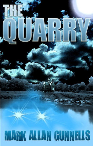 The Quarry by Mark Allan Gunnells