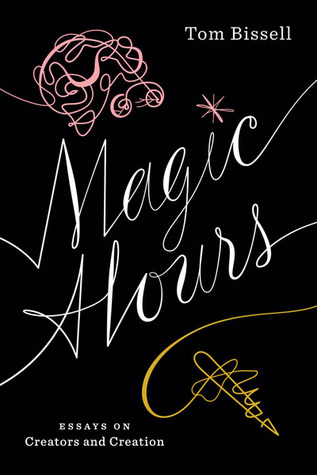 Magic Hours by Tom Bissell