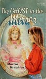 The Ghost in the Mirror by Marcia Kruchten