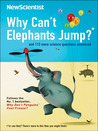 Why Can't Elephants Jump?: And 101 Other Tantalising Science Questions