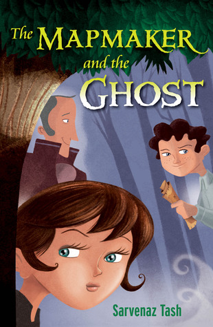 The Mapmaker and the Ghost by Sarvenaz Tash