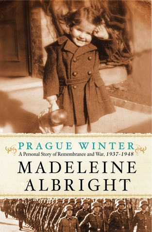 Prague Winter by Madeleine K. Albright