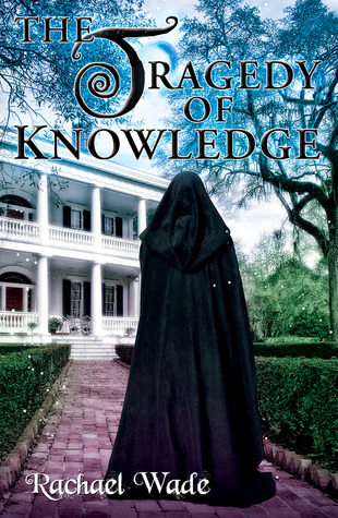 The Tragedy of Knowledge (Resistance, #3)