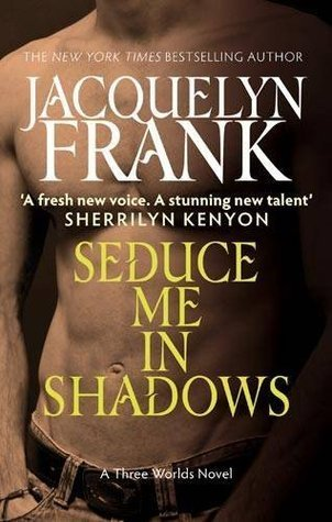 Seduce Me in Shadows by Jacquelyn Frank