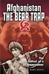 Afganistan, The Bear Trap: The Defeat Of A Superpower