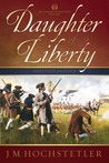 Daughter of Liberty (American Patriot Series #1)