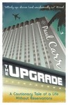 The Upgrade: A Cautionary Tale of a Life Without Reservations