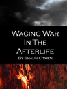 Waging war in the afterlife
