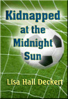Kidnapped at the Midnight Sun by Lisa Deckert