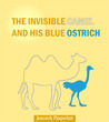 The invisible camel and his blue ostrich