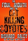 The Foul Mouth and the Cat Killing Coyotes (The King Henry Tapes #2)