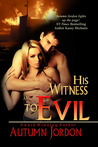 His Witness to Evil