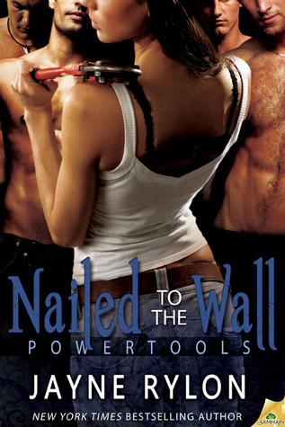 Nailed to the Wall by Jayne Rylon